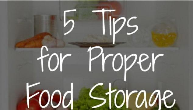 5 Tips For Proper Food Storage