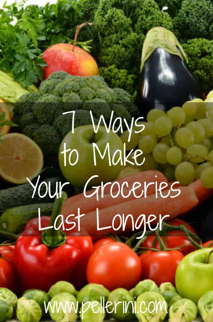 7 Ways to Make Your Groceries Last Longer