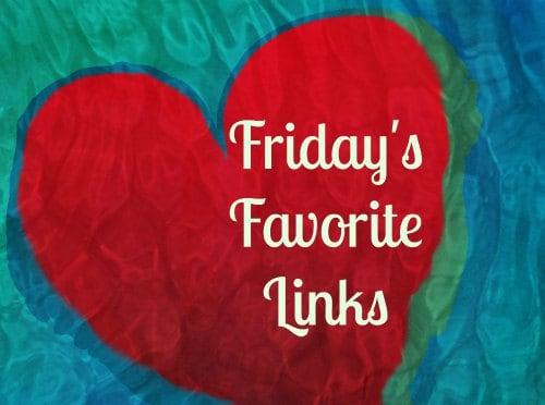 It's Friday!  My Weekly Favorite Links