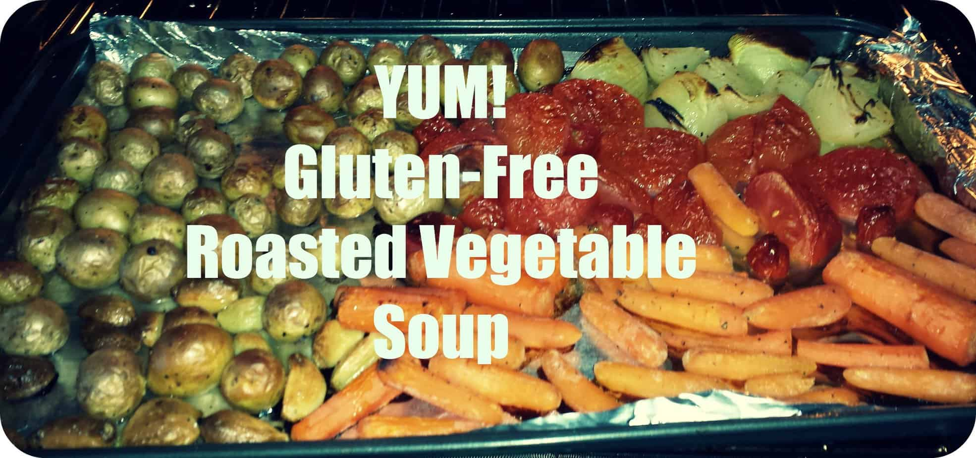 Roasted Vegetable Soup – Gluten Free!