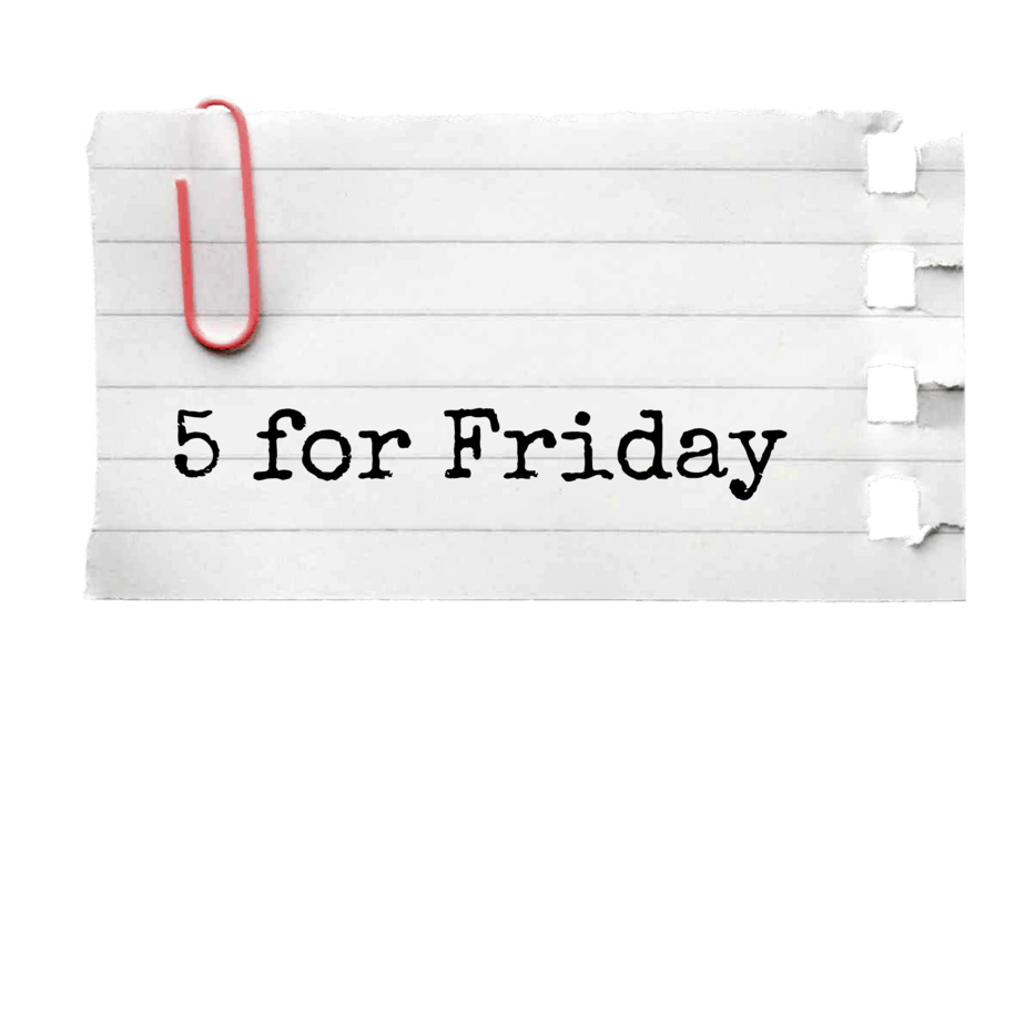 5 Friday Favorites!