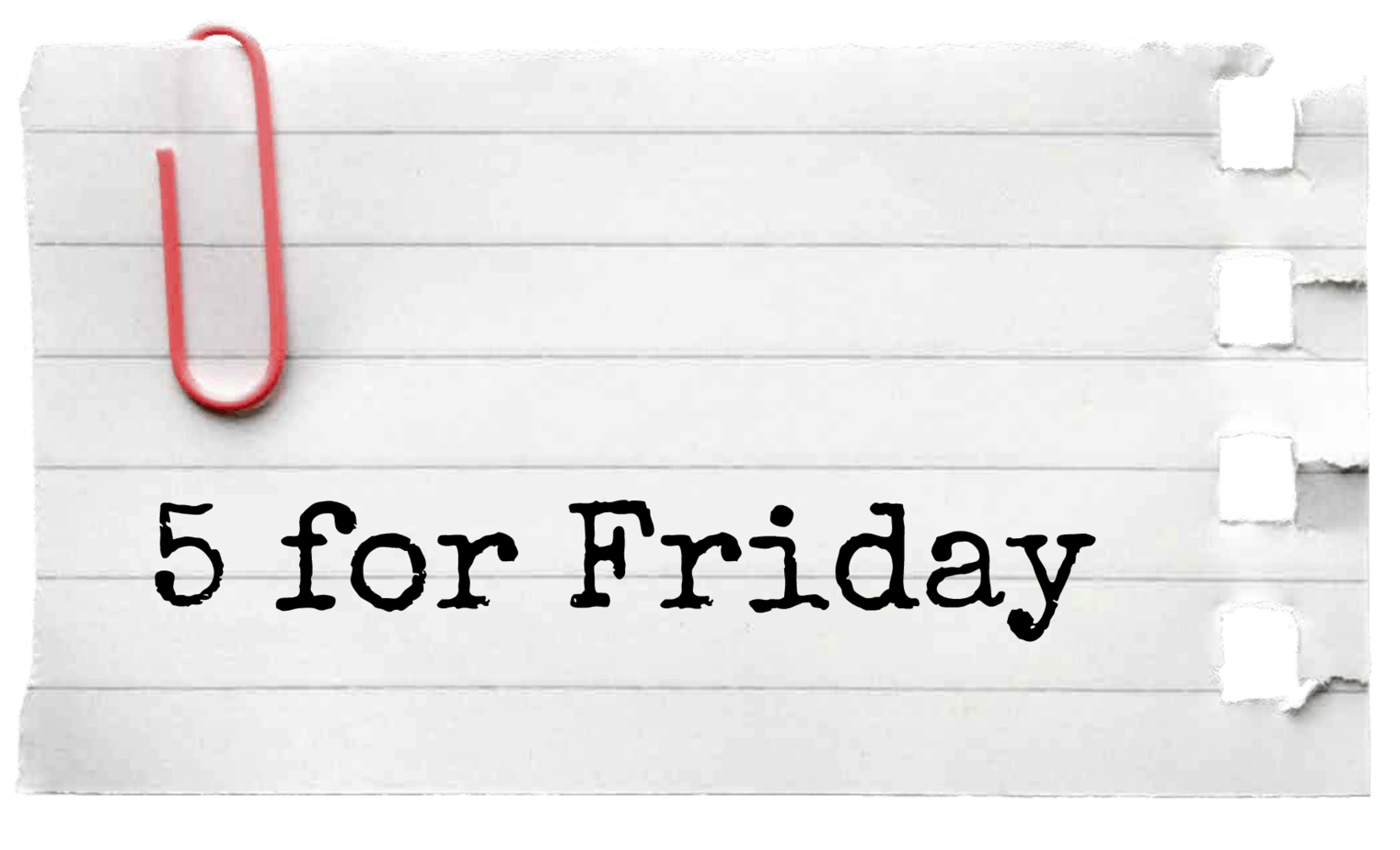 Five for Friday – January 23