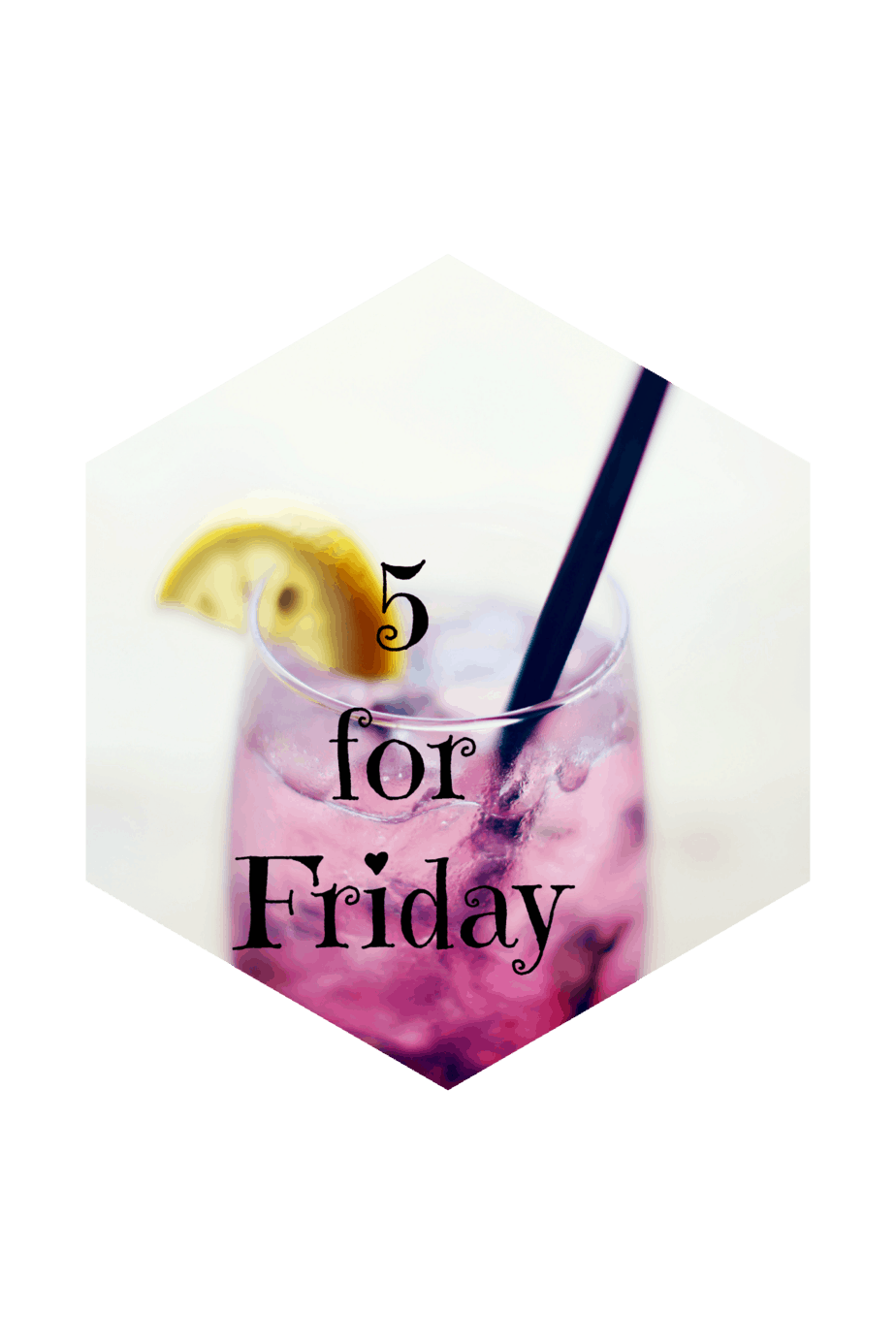 Five for Friday – February 6