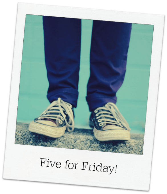 Five for Friday – May 30