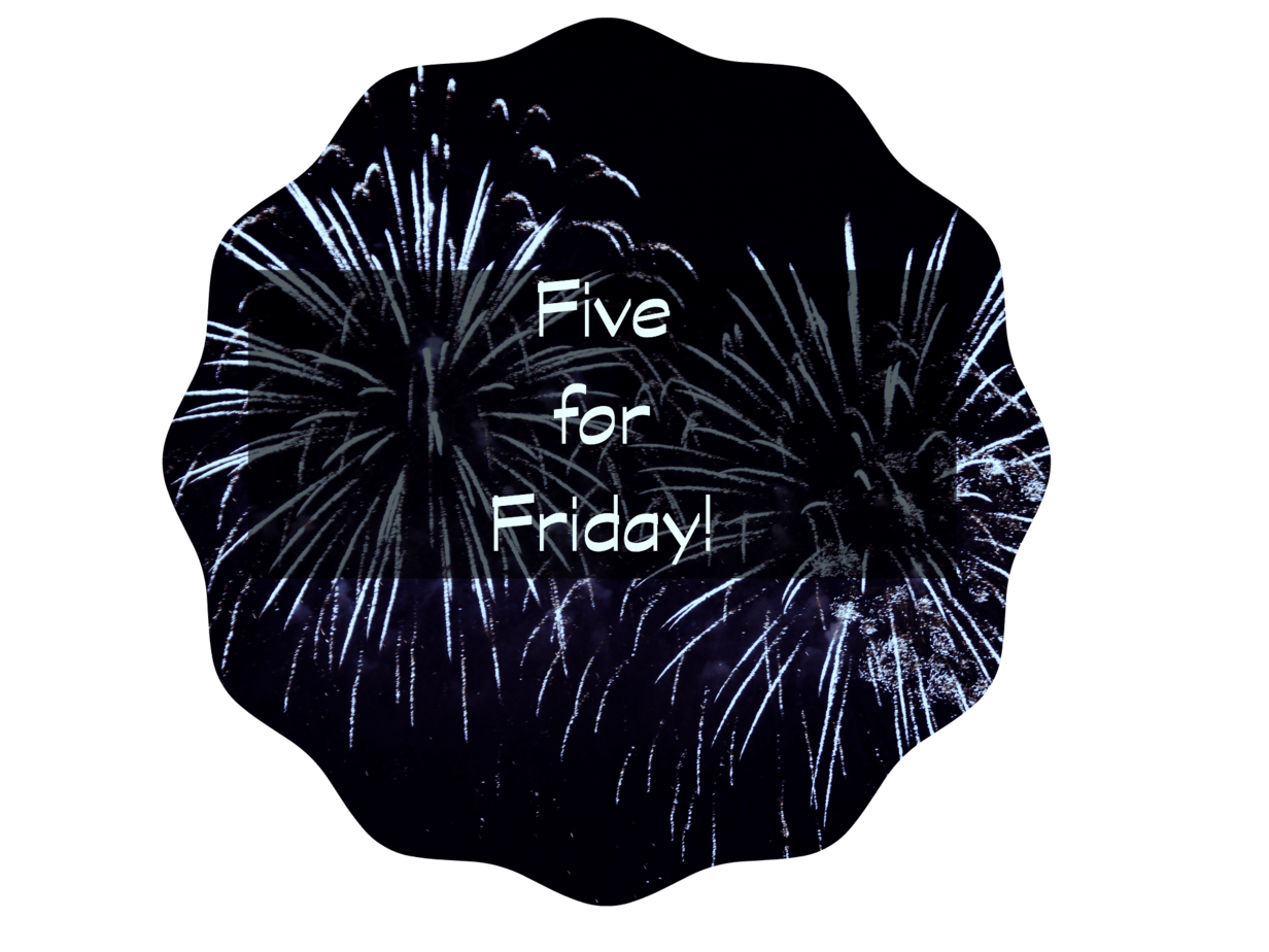 Five for Friday – July 4th!