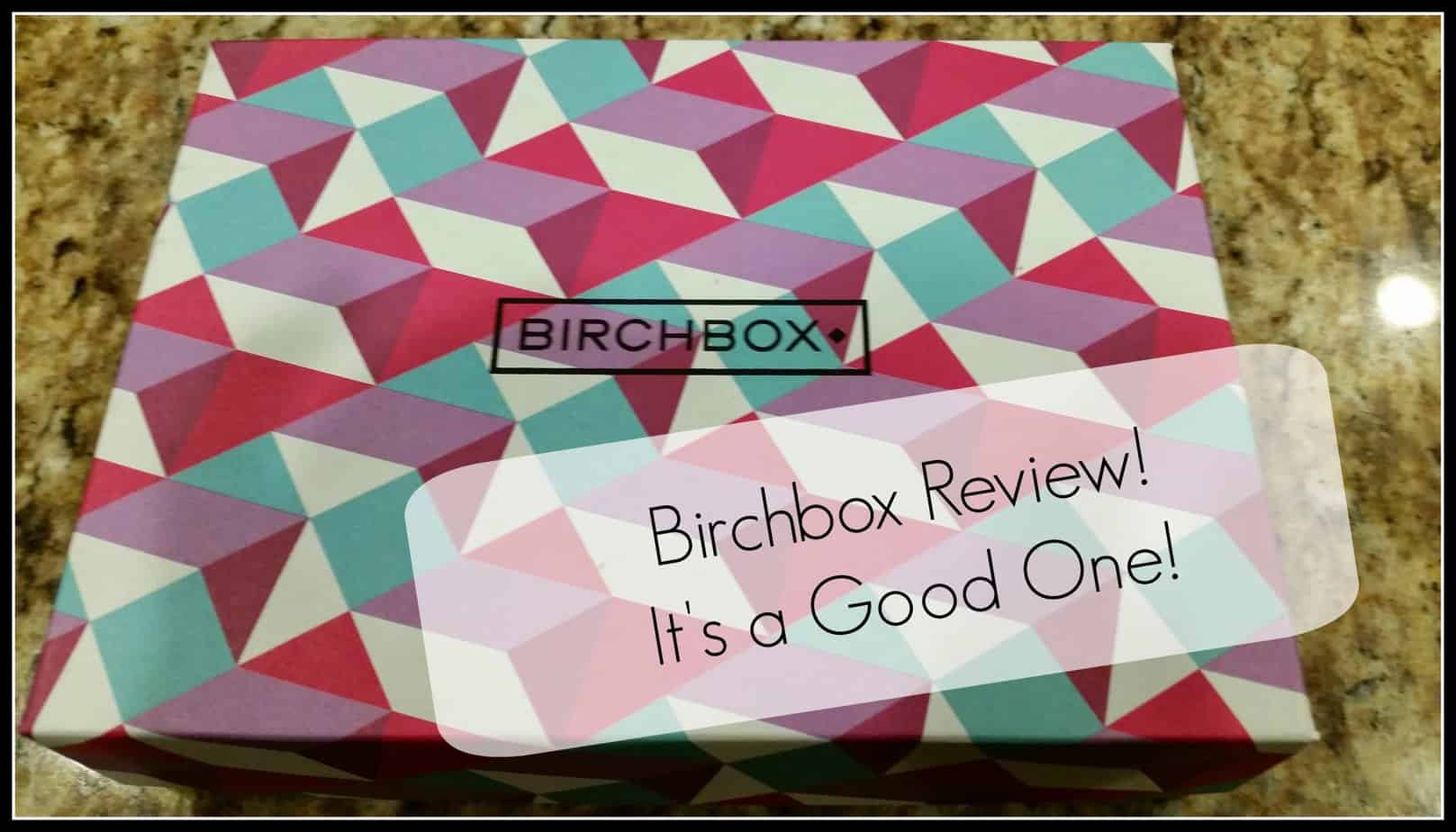 Birchbox Review!