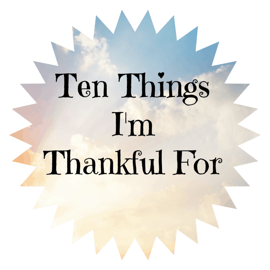 ten things im thankful for