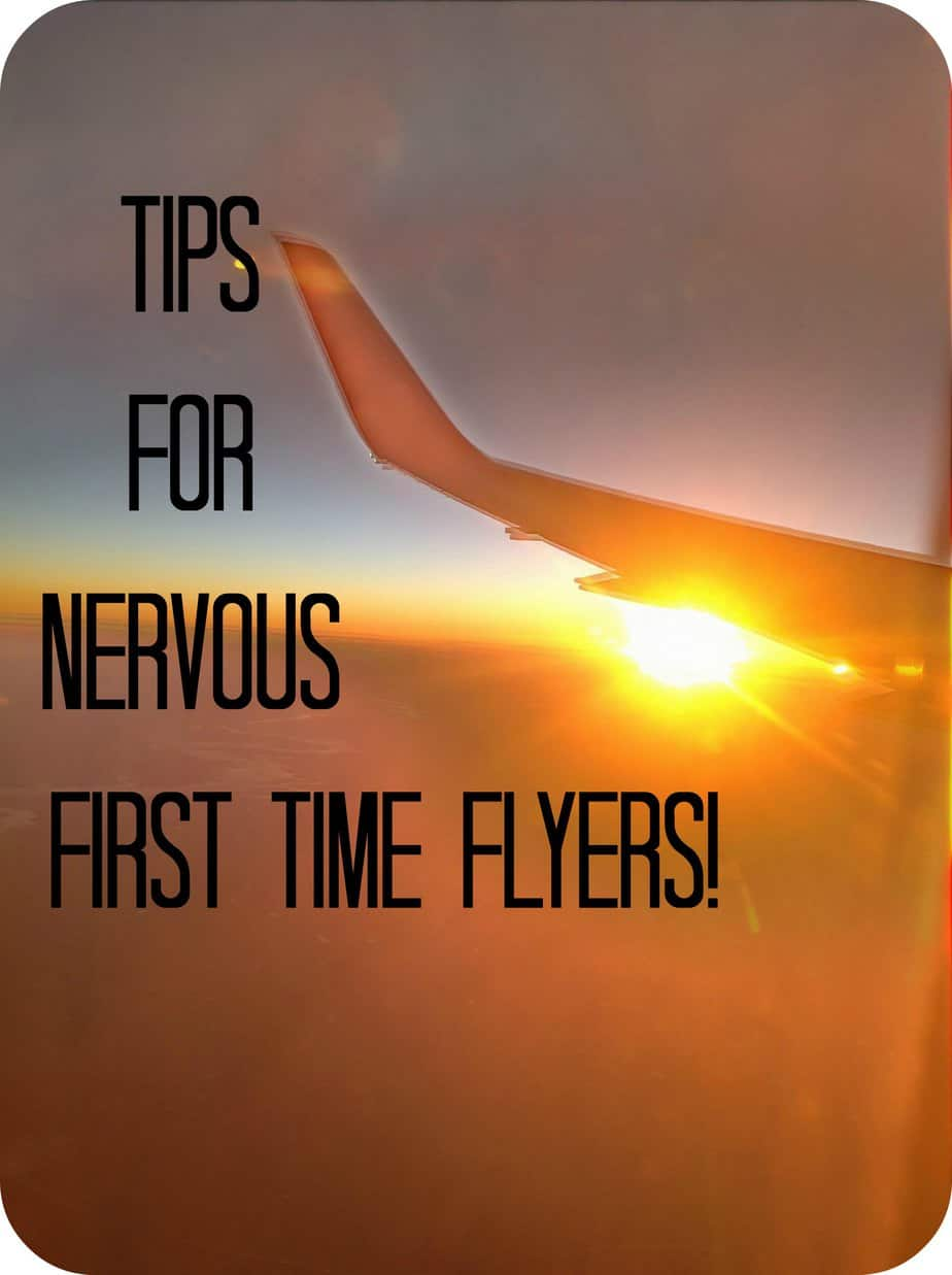 tips for nervous first time flyers