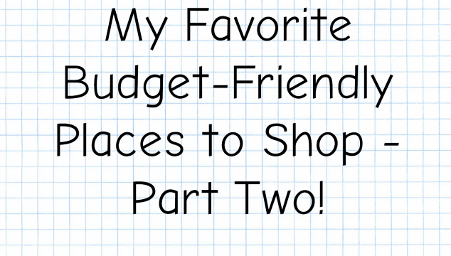 My Favorite Budget-Friendly Places to Shop – Part Two