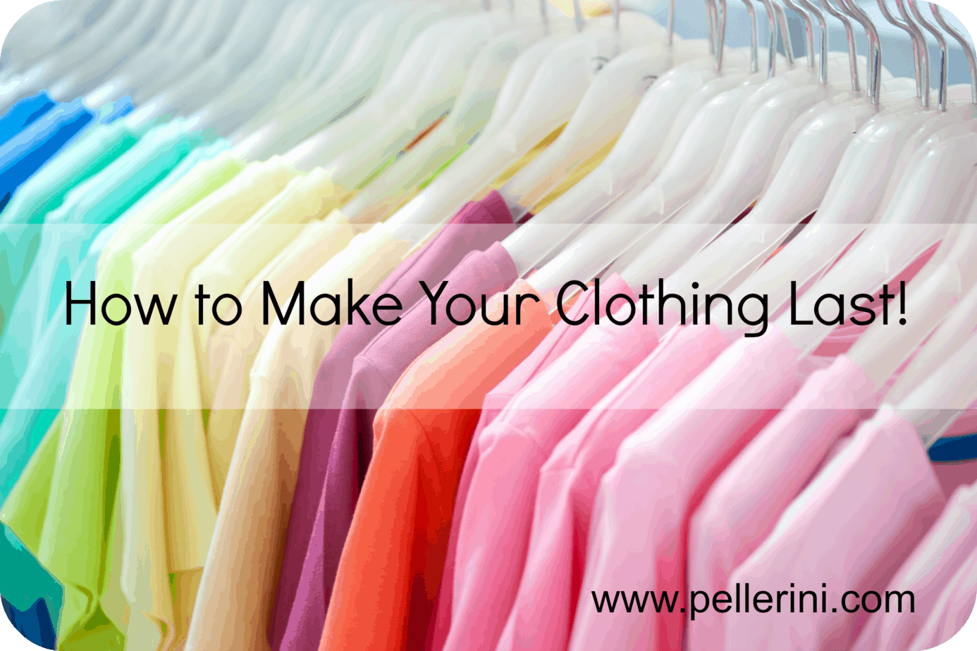 how to make your clothing last