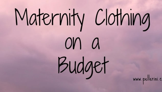 Maternity Clothing on a Budget