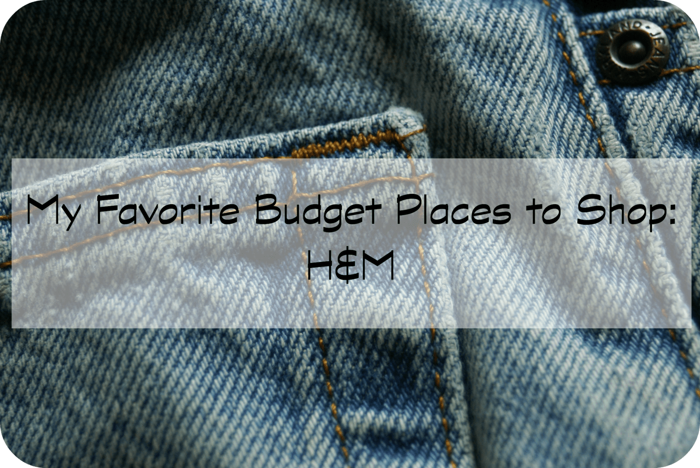 my favorite budget places to shop h and m