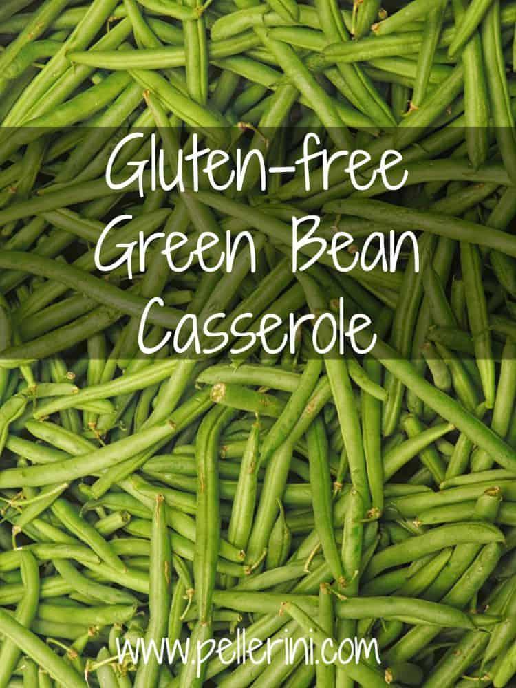 Green Bean Casserole – Gluten Free Style!