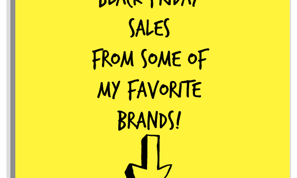 Black Friday Deals From My Favorite Brands!