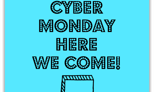 Cyber Monday Here We Come!