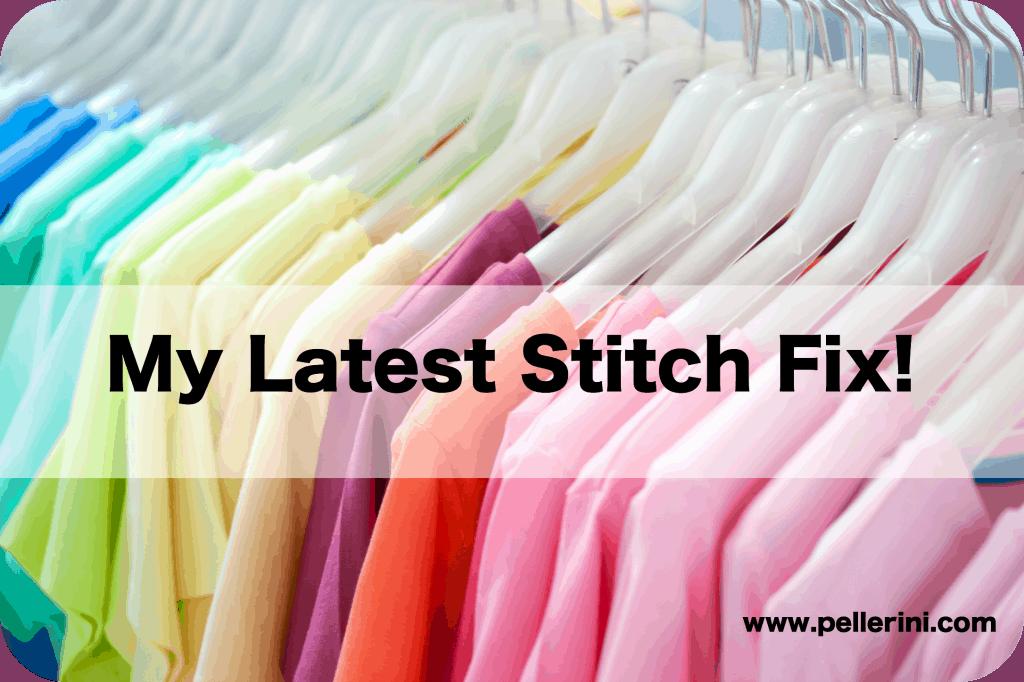 my latest stitch fix