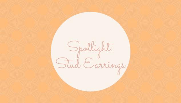 Spotlight: Stud Earrings