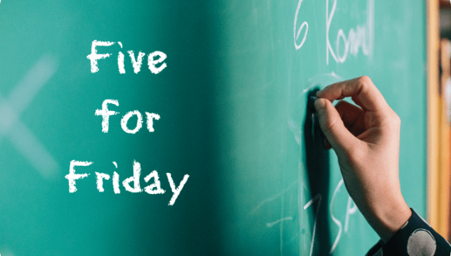 Five for Friday – January 16