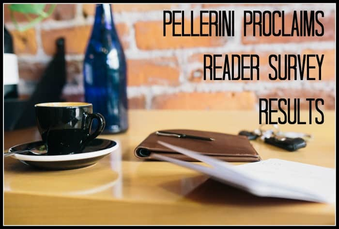 Pellerini Proclaims Reader Survey Results