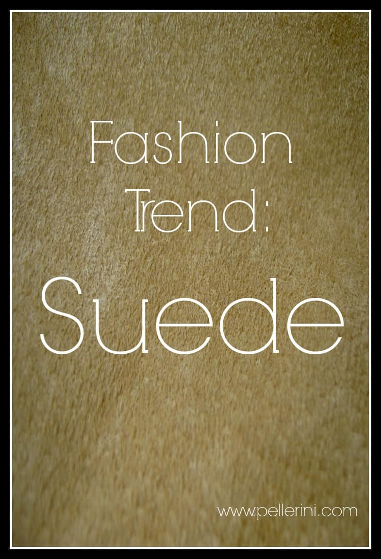 Why I am So in Love With Suede!