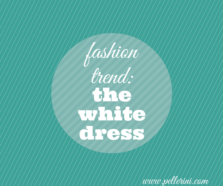 Fashion Trend-The White Dress