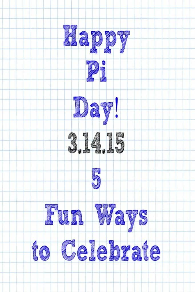 Happy Pi Day - 5 Fun Ways to Celebrate