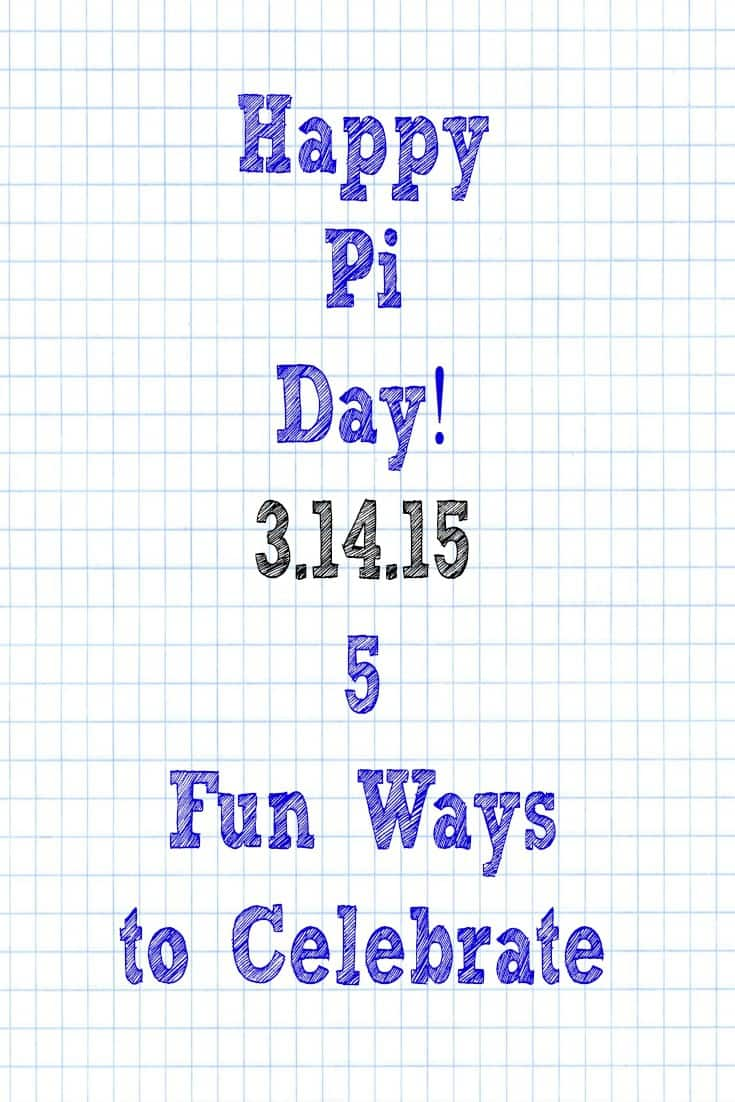 5 Fun Ways to Celebrate the Once-in-a-Lifetime Pi Day!
