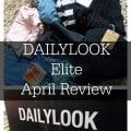 DailyLook Elite April Review