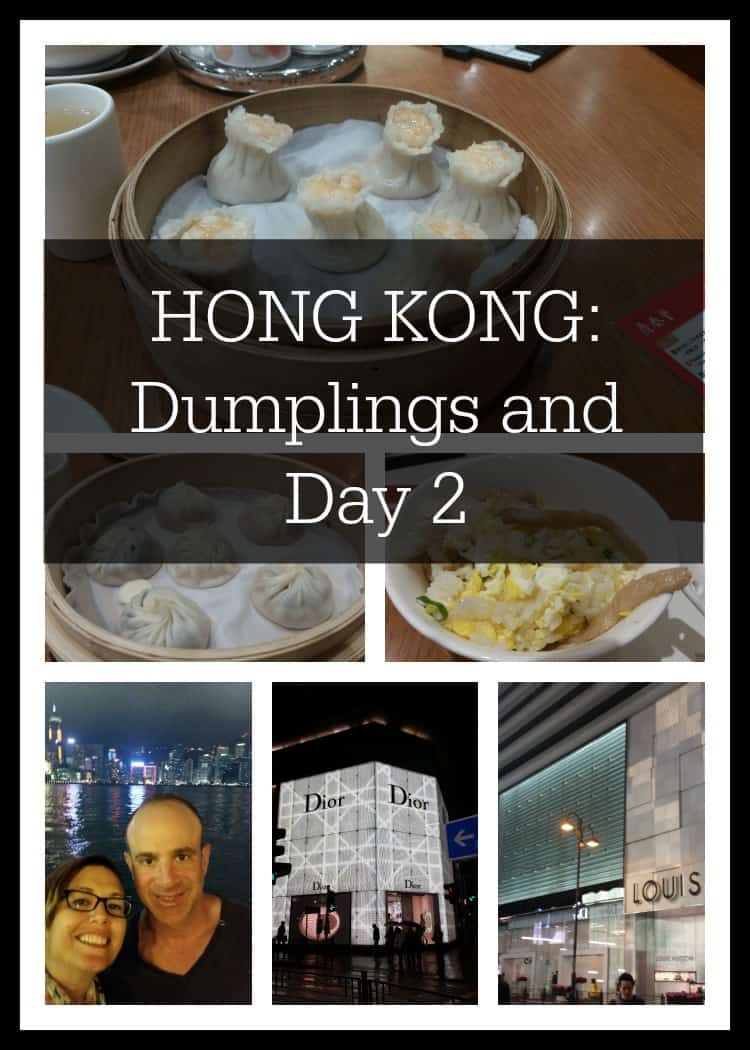 HONG KONG PART 2: Dumplings and Day Two