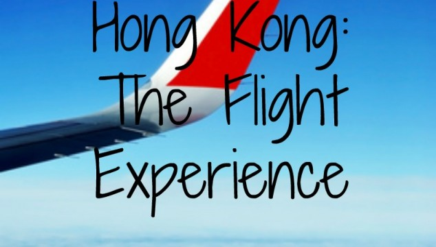 HONG KONG: The Flight Experience