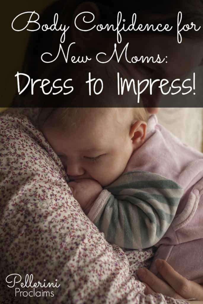 Body Confidence for New Moms Dress to Impress