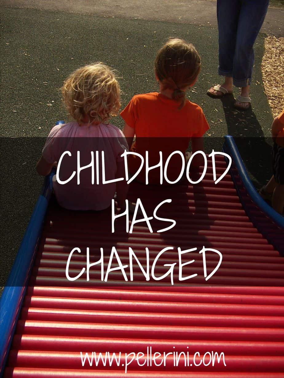 Childhood has changed