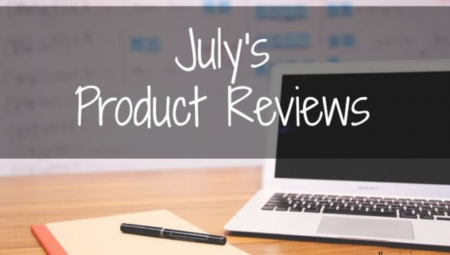 JULY // PRODUCT REVIEWS