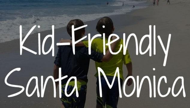 Kid-Friendly Santa Monica