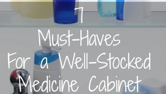 7 Must-Haves For a Well-Stocked Medicine Cabinet