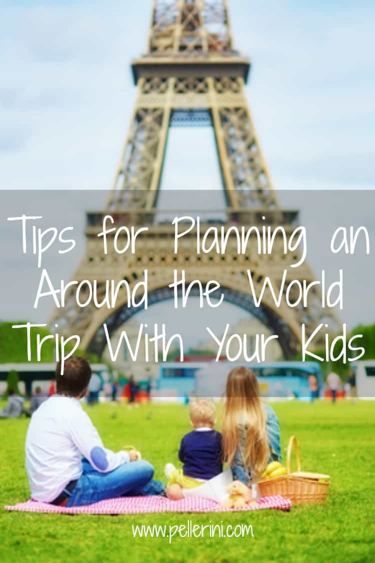 Tips for Planning an Around the World Trip With Your Kids