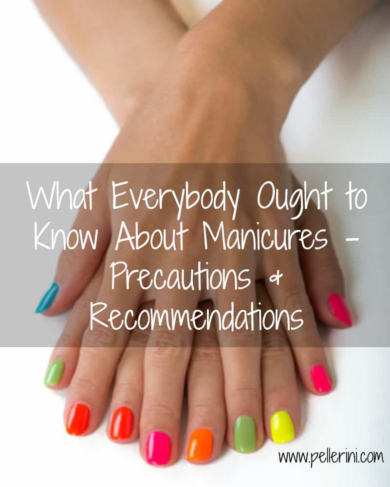 What Everybody Ought to Know About Manicures – Precautions and Recommendations