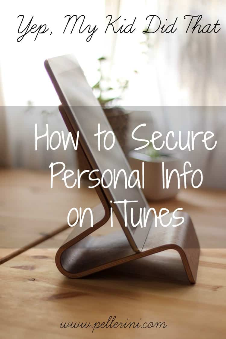 Yep My Kid Did That How To Secure Personal Info on iTunes