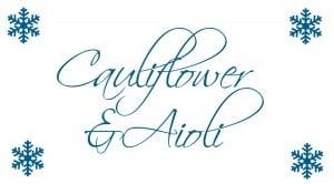 Cauliflower and Aioli