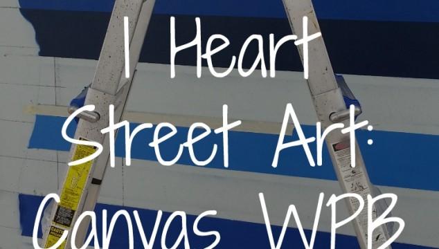 I Heart Street Art – Canvas WPB!