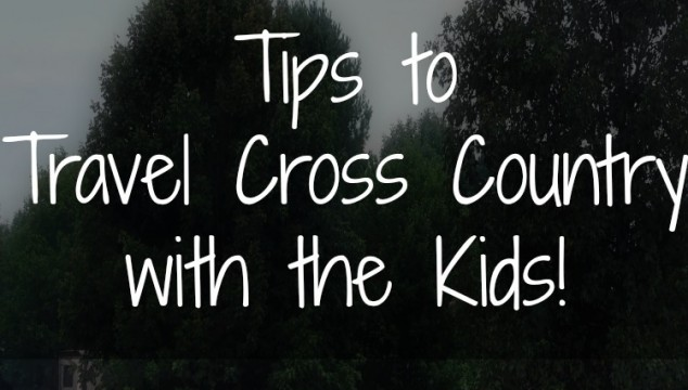 Travel Cross Country With the Kids!