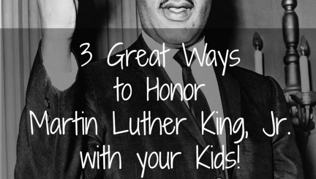 3 Great Ways to Honor Martin Luther King, Jr.