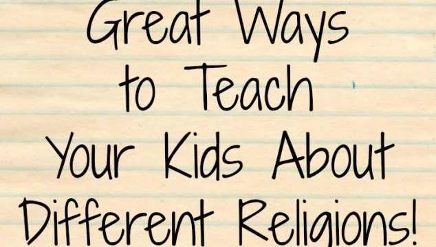 3 Ways to Help Your Children Learn About Different Religions