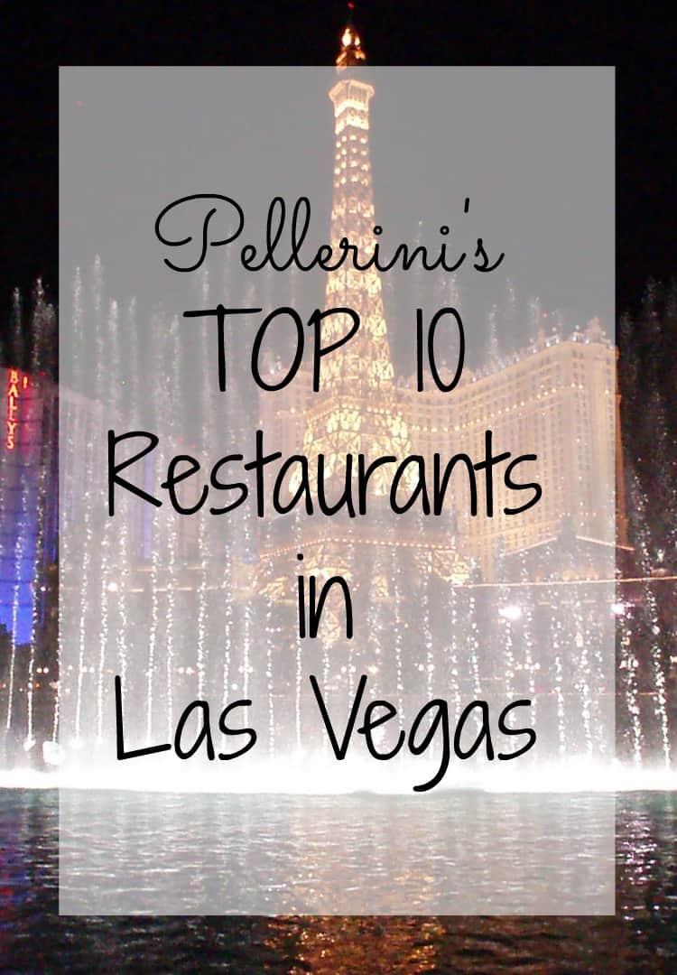 Pellerini's Top 10 Restaurants in Las Vegas