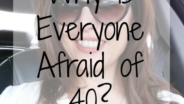 Why is Everyone Afraid of 40?
