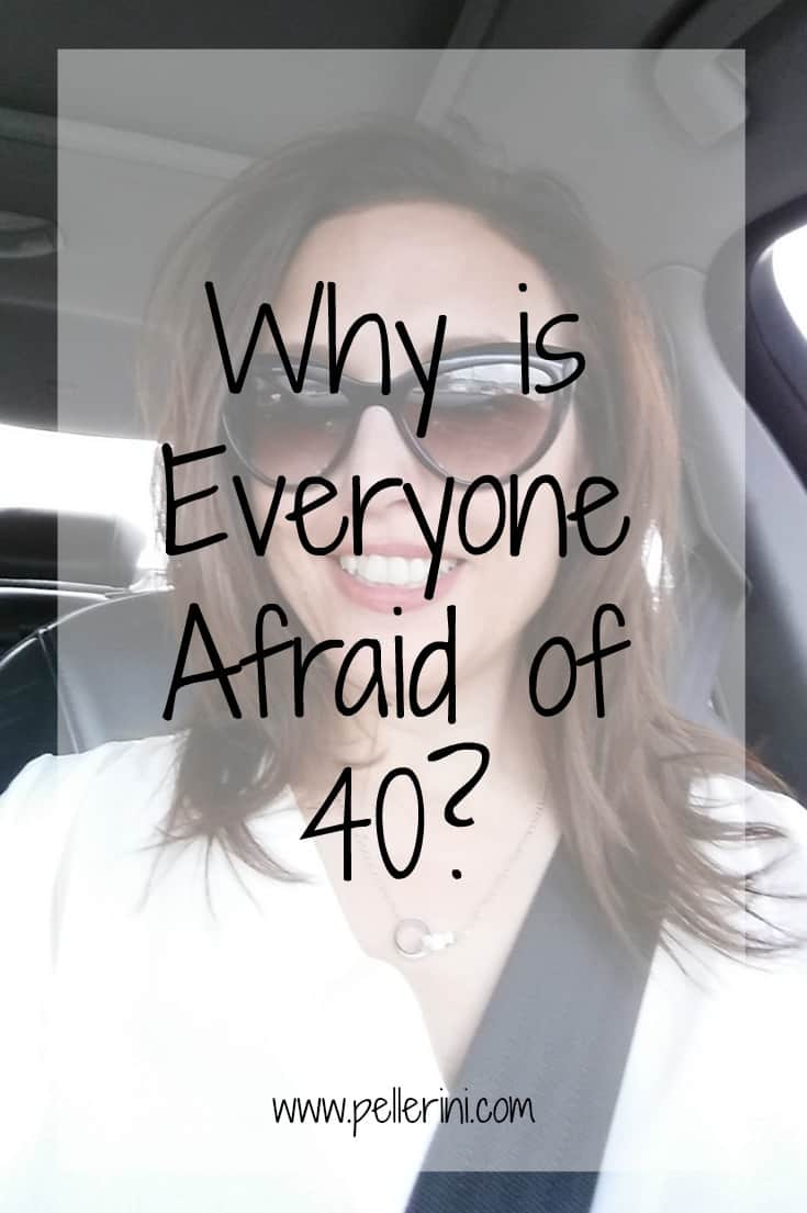 why is everyone afraid of turning 40