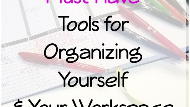 10 Must Have Tools for Organizing Yourself and Your Workspace + a GIVEAWAY!