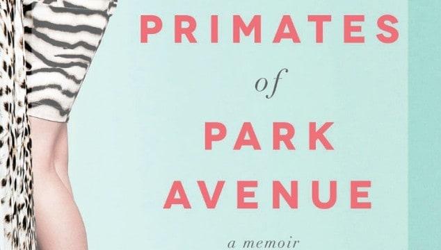 BOOK REVIEW: Primates of Park Avenue