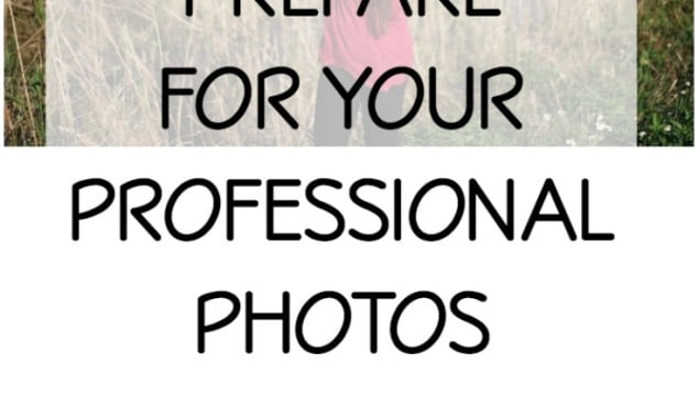 How to Prepare for Your Professional Photos & More!