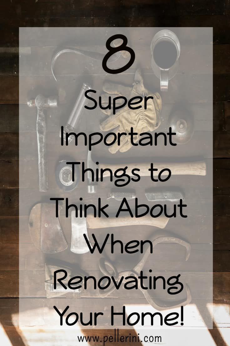 8 Things to Think About When Renovating Your Home